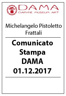 Michelangelo Pistoletto, Frattali – Comunicato Stampa DAMA 01.12.2017